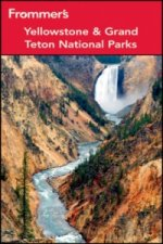 Frommer's Yellowstone & Grand Teton National Parks