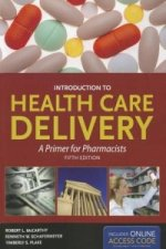 Introduction To Health Care Delivery With Companion Website