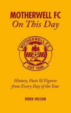 Motherwell FC on This Day