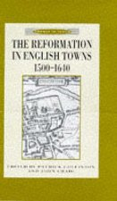 Reformation in English Towns, 1500-1640