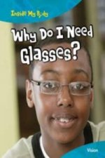 Inside My Body: Why Do I Need Glasses?