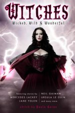 Witches: Wicked, Wild & Wonderful