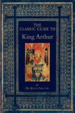 Classic Guide to King Arthur