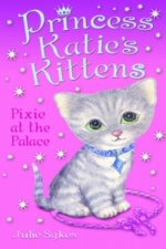 Princess Katie's Kittens: Pixie at the Palace