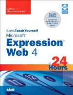 Sams Teach Yourself Microsoft Expression Web 4 in 24 Hours