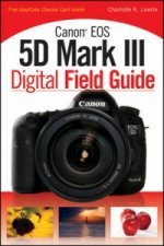 Canon EOS 5D Mark III Digital Field Guide