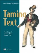 Taiming Text How to Find, Organize and Manipulate it