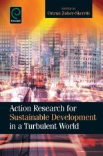 Action Research for Sustainable Development in a Turbulent W