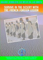 Survive in the Desert with the French Foreign Legion