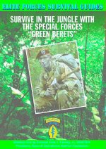Survive in the Jungle with the Special Forces Green Berets