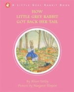 Little Grey Rabbit: How Little Grey Rabbit Got Her Tail Back