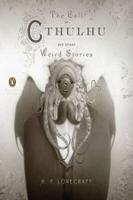 Call of Cthulhu and Other Weird Stories (Penguin Classics Deluxe Edition)