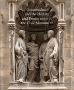 Orsanmichele and the History and Preservation of the Civic M