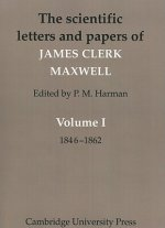 The Scientific Letters and Papers of James Clerk Maxwell: Volume 1, 1846–1862