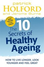 10 Secrets of Healthy Ageing