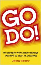 Go Do! - For People Who Always Talk About Starting a Busines