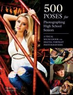 500 Poses for Photographing High-school Seniors