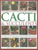 Complete Illustrated Guide to Growing Cacti & Succulents