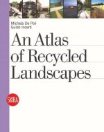 Atlas of Recycled Landscapes