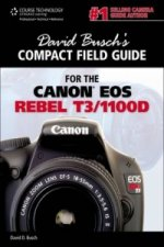 David Busch's Compact Field Guide for the Canon Eos Rebel T3