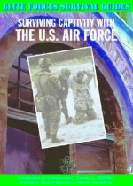 Surviving Captivity With U S Air Force