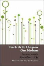 Teach Us to Outgrow Our Madness