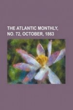 Atlantic Monthly, Volume 12, No. 72, October, 1863