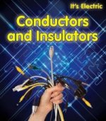 It's Electric!: Conductors and Insulators