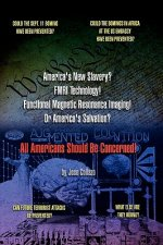America's New Slavery? FMRI Technology! Functional Magnetic