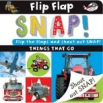 Flip Flap Snap Things That Go