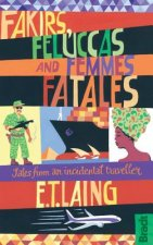 Fakirs, Feluccas and Femmes Fatales