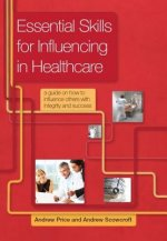Essential Skills for Influencing in Healthcare