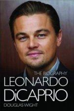 Leonardo Di Caprio - The Biography