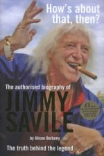 Sir Jimmy Savile: The Authorised Biography