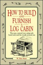 How to Build and Furnish a Log Cabin