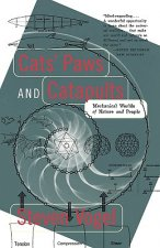 Cats' Paws & Catapults: the Mechanical Worlds of Nature & Pe