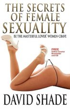 Secrets of Female Sexuality Be the Masterful Lover Women Cra