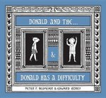 Donald Boxed Set Donald and the... & Donald Has a Difficulty