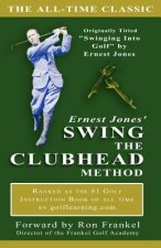Ernest Jones' Swing the Clubhead