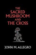 Sacred Mushroom and the Cross