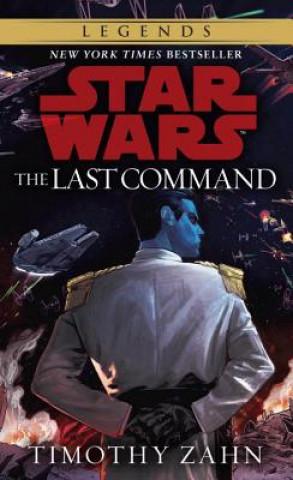 Last Command: Star Wars Legends (The Thrawn Trilogy)