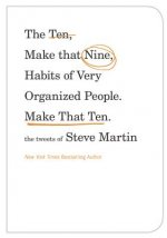 Ten, Make That Nine, Habits of Very Organized People - Make