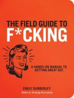 Field Guide to F*cking