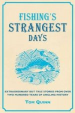 Fishing's Strangest Days