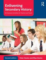 Enlivening Secondary History: 50 Classroom Activities for Te