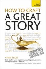 How to Craft a Great Story