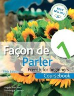 Facon De Parler 1 French for Beginners: Coursebook