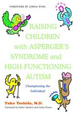 Raising Children with Asperger's Syndrome and High-Functioni