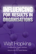 Influencing for Results in Organisations