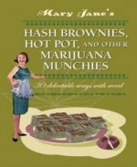 Mary Jane's Hash Brownies, Hot Pot and Other Marijuana Munch